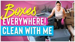 CLEAN WITH ME! HUGE MESS!  BOXES EVERYWHERE!