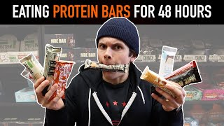 I Only Ate PROTEIN BARS For 48 Hours... *Protein Bar Review*