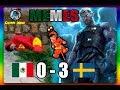 Memes De La Derrota De México VS Suecia 0 3 México A Octavos Rusia 2018 mp3