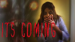 It's Coming - Short Horror Film