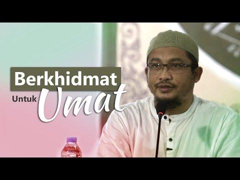Kajian Umum: Berkhidmat Untuk Umat - Ustadz Abdullah Taslim