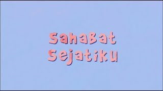 Soulvibe - Sahabat Sejati (Lyric Video)
