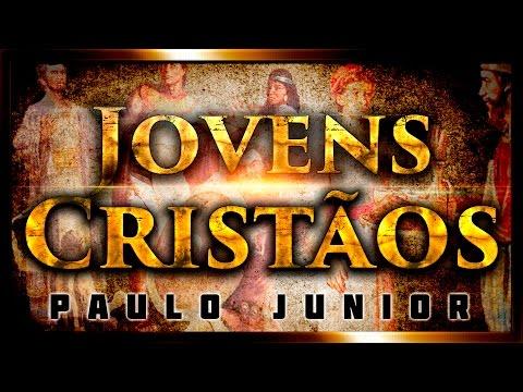 JOVENS CRISTÃOS - TREMENDO ! - Paulo Junior