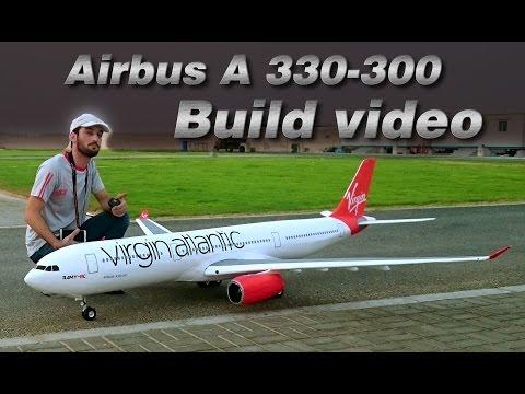 VIRGIN ATLANTIC AIRBUS A330-300 BUILD VIDEO -RC AIRPLANE