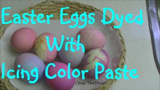 Easter Eggs Dyed with Icing Color Paste