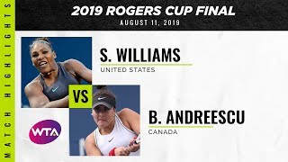 Serena Williams vs. Bianca Andreescu | 2019 Rogers Cup Final | WTA Highlights