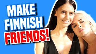 Finnish People - 5 + 7 Tips How to make Friends with Finns!