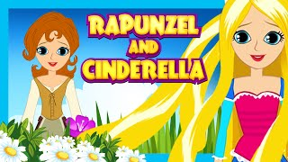 Rapunzel and Cinderella - Fairy Tales For Kids | Kids Story - Full