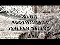 Cover SUATU PERSINGGAHAN (SALEEM/IKLIM) Mp3