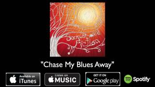 Chase My Blues Away (OFFICIAL AUDIO)