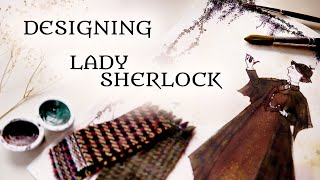 Designing Lady Sherlock Holmes || Project Announcement!