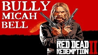 Red Dead Redemption 2 | Micah Bullying at Camp Compilation