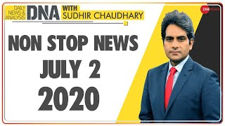 DNA: Non Stop News, July 02, 2020 | Sudhir Chaudhary Show | DNA Today | DNA Nonstop News | NONSTOP