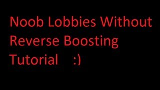 How To Get Noob Lobbies Black Ops 2 Without Reverse Boosting PS3 ONLY!!!!
