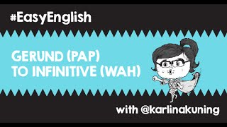 #EasyEnglish @karlinakuning: GERUND (PAP)  & TO INFINITIVE