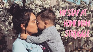Stay at home mom STRUGGLE | I won't apologize