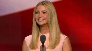 Full speech: Ivanka Trump introduces the 2016 RNC nominee-- her father, Donald J. Trump
