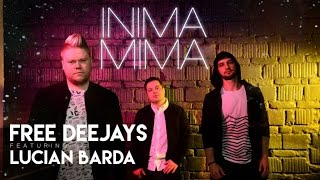 Free Deejays feat. Lucian Barda - Inima Mima (Official Music Video)