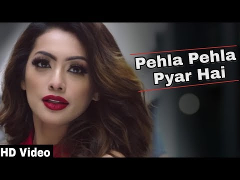 Pehla Pehla Pyaar Hai -Rahul Jain | Love Song | New song 2018 | SPY Music