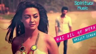 Hai Dil Ye Mera - Full Audio Song - Arijit Singh - Hate Story 2 Songs
