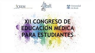 XII Congreso de Educación Médica por y para Estudiantes. Inauguración · 14/03/2019