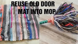 DIY-BEST HACK|Reuse|Covert|Recycle Old Door Mat Into Mop|Home Made Mop With Old Door Mat