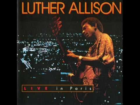 Luther Allison - Live in Paris (Full Album)