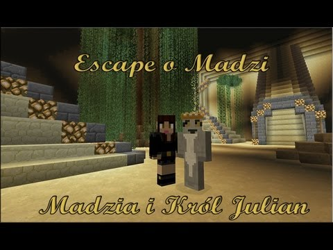 Król Julian & Madzik89 -Minecraft Escape