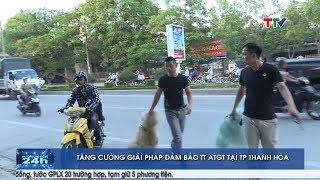 Thành phố Thanh Hóa tăng cường giải pháp đảm bảo an toàn giao thông