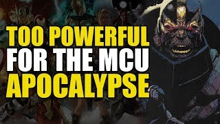 Too Powerful For Marvel Movies: Apocalypse