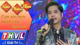 THVL | Xuân Phương Nam | Tập 5 [4]: Con xin hẹn xuân sau - Ngọc Sơn