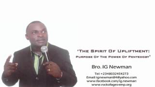 The Purpose Of The Power Of Pentecost - Bro  IG Newman
