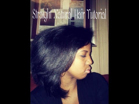 Natural Hair Tutorial   Straight Natural Hair