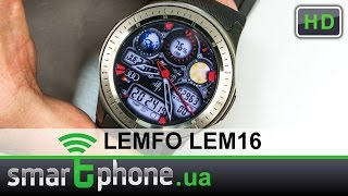Обзор LEMFO LEM16/LF16 - Смарт часы на Android до $100