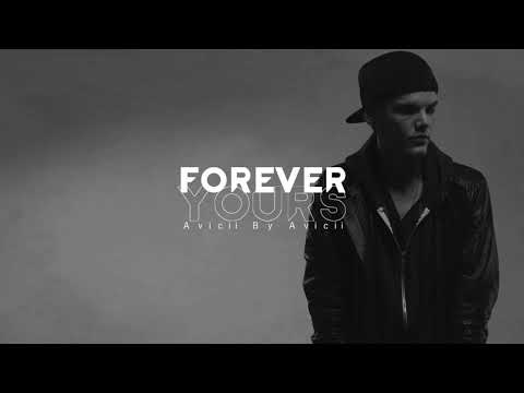 Avicii - Forever Yours (Avicii By Avicii) REAL LEAKED (Unreleased)