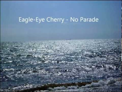 Eagle Eye Cherry - No Parade