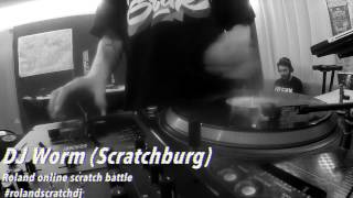 Roland Scratch Dj battle - Dj Worm (Scratchburg)