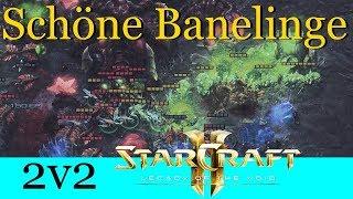 Schöne Banelinge - Starcraft 2: Legacy of the Void 2v2 [Deutsch   German]