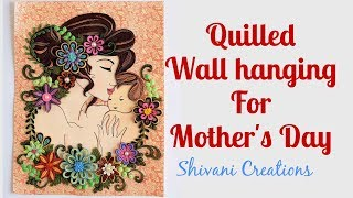 Quilled Wall Hanging for Mother's Day/ Quilling Mom and Kid Painting/ Paper Quilling