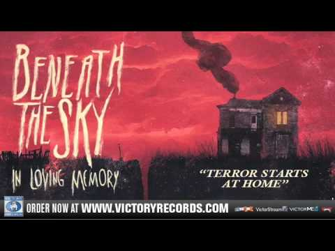 Beneath The Sky - Terror Starts At Home