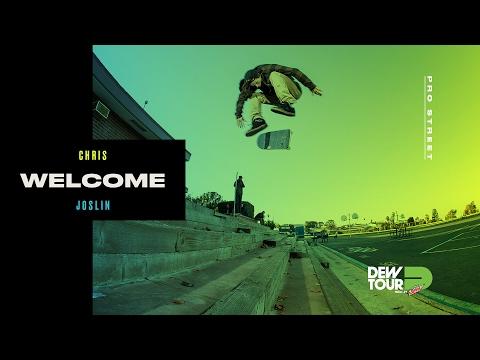Dew Tour 2017 Pro Street Welcome Chris Joslin