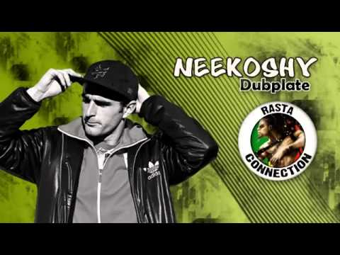NEEKOSHY - RASTA CONNECTION (DUBPLATE)