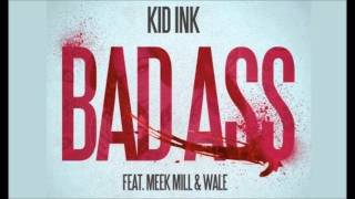 Watch Kid Ink Bad Ass (Ft. Wale & Meek Mill) video