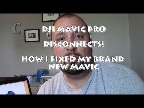 DJI MAVIC PRO-HOW TO FIX DISCONNECTS- HOW I FIXED MY NEW MAVIC