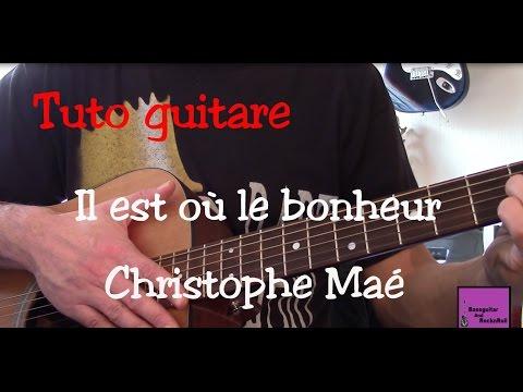 Cours De Guitare - Chanson Facile - Il Est Où Le Bonheur - Christophe Maé +TAB
