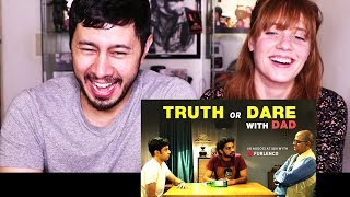 TVF TRUTH OR DARE W/ DAD | Reaction w/ Megan Aimes!