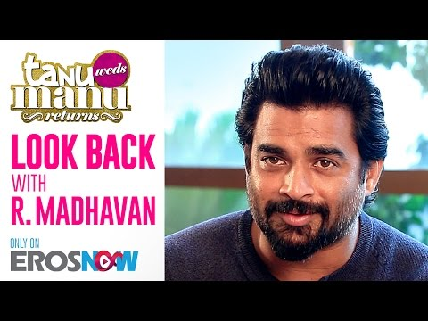 Tanu Weds Manu Returns | Look Back With R. Madhavan