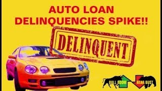 U.S. Auto Loan Crisis, Subprime Delinquencies Jump to 9 Year High, Economic Collapse Update