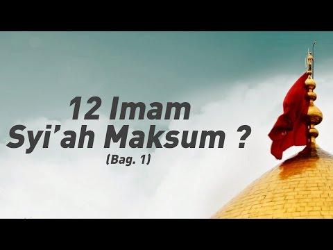 12 Imam Syi'ah Maksum ? (Bag.1) - Ustadz Khairullah Anwar Luthfi, Lc