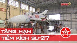 Không quân Việt Nam tự sửa chữa, tăng hạn tiêm kích Su-27 | Kỷ lục quân sự